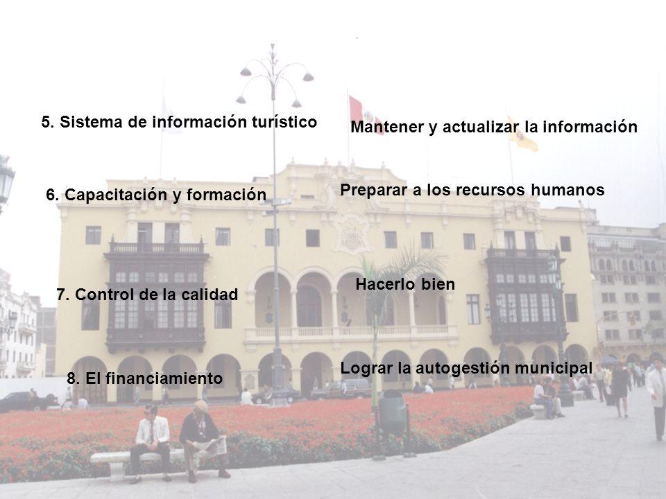 5. Sistema de información turístico Mantener y actualizar la información 6. Capacitación y formación Preparar a los recursos humanos 7. Control de la