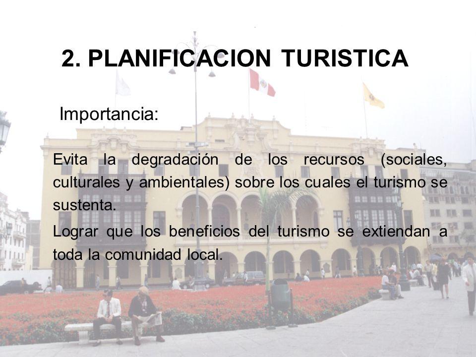 Evita la degradación de los recursos (sociales, culturales y ambientales) sobre los cuales el turismo se sustenta. Lograr que los beneficios del turis