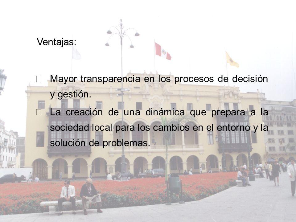 ŸMayor transparencia en los procesos de decisión y gestión. ŸLa creación de una dinámica que prepara a la sociedad local para los cambios en el entorn