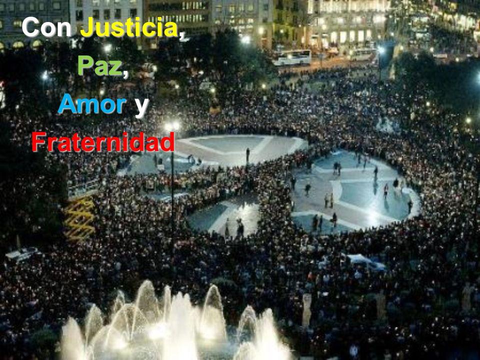 Con Justicia, Paz, Amor y Fraternidad