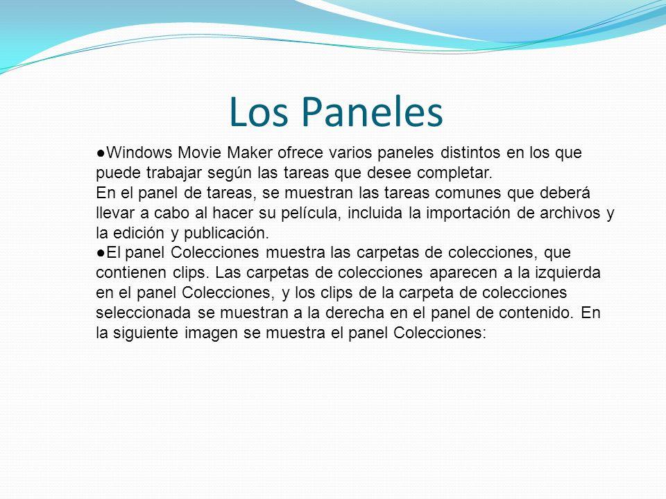 Los Paneles Windows Movie Maker ofrece varios paneles distintos en los que puede trabajar según las tareas que desee completar.