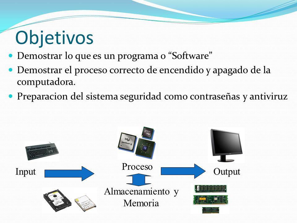 Objetivos Demostrar lo que es un programa o Software Demostrar el proceso correcto de encendido y apagado de la computadora. Preparacion del sistema s