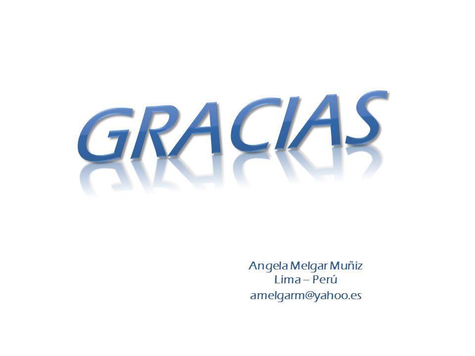 Angela Melgar Muñiz Lima – Perú amelgarm@yahoo.es