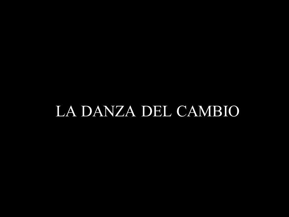LA DANZA DEL CAMBIO