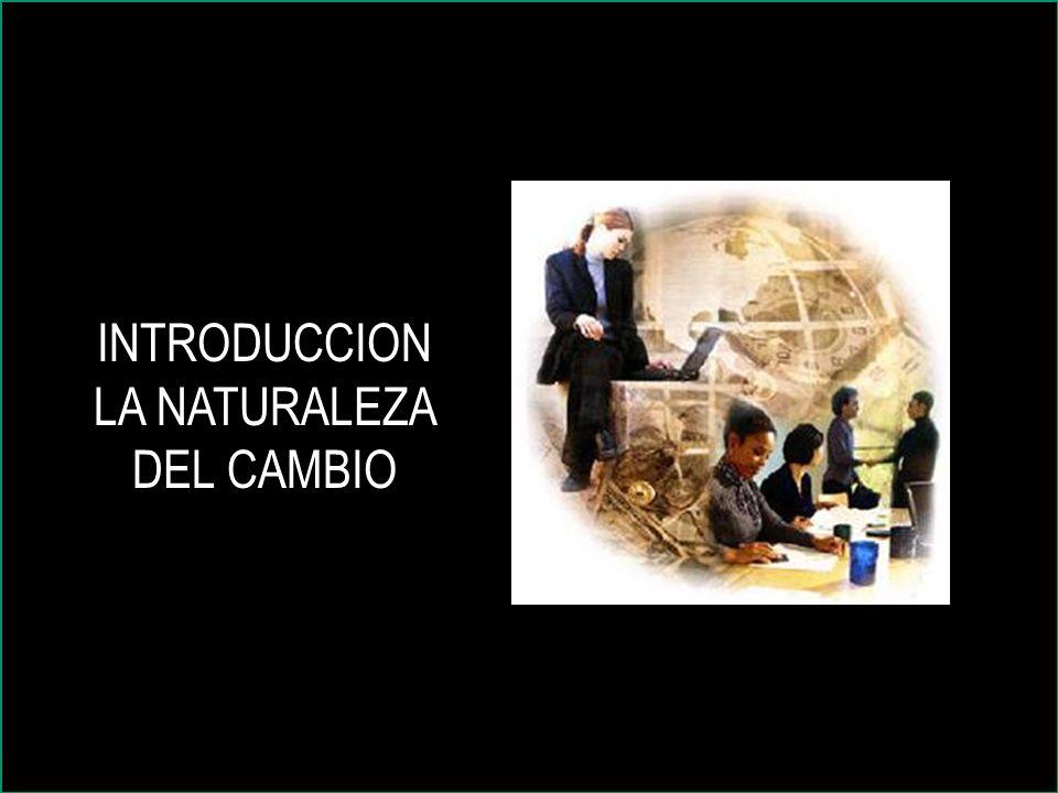 INTRODUCCION LA NATURALEZA DEL CAMBIO