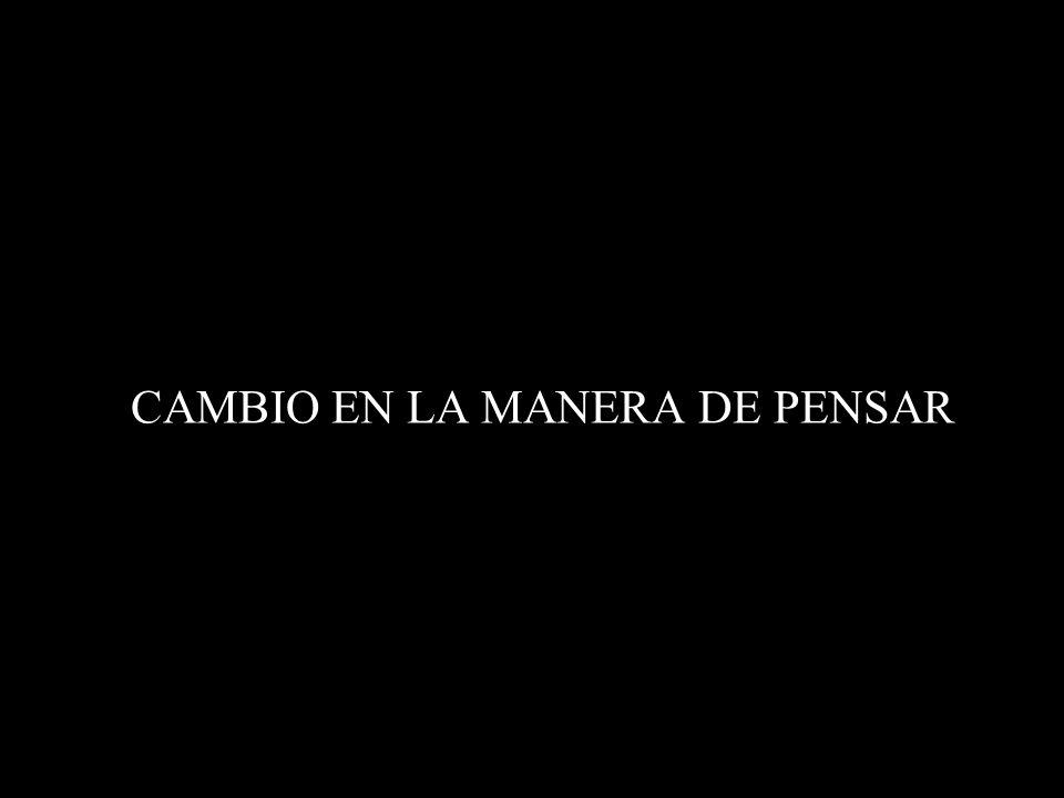 CAMBIO EN LA MANERA DE PENSAR