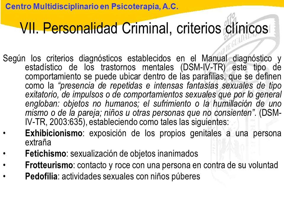 Seminario de Psicología Jurídica VII. Personalidad Criminal, criterios clínicos Centro Multidisciplinario en Psicoterapia, A.C. Según los criterios di