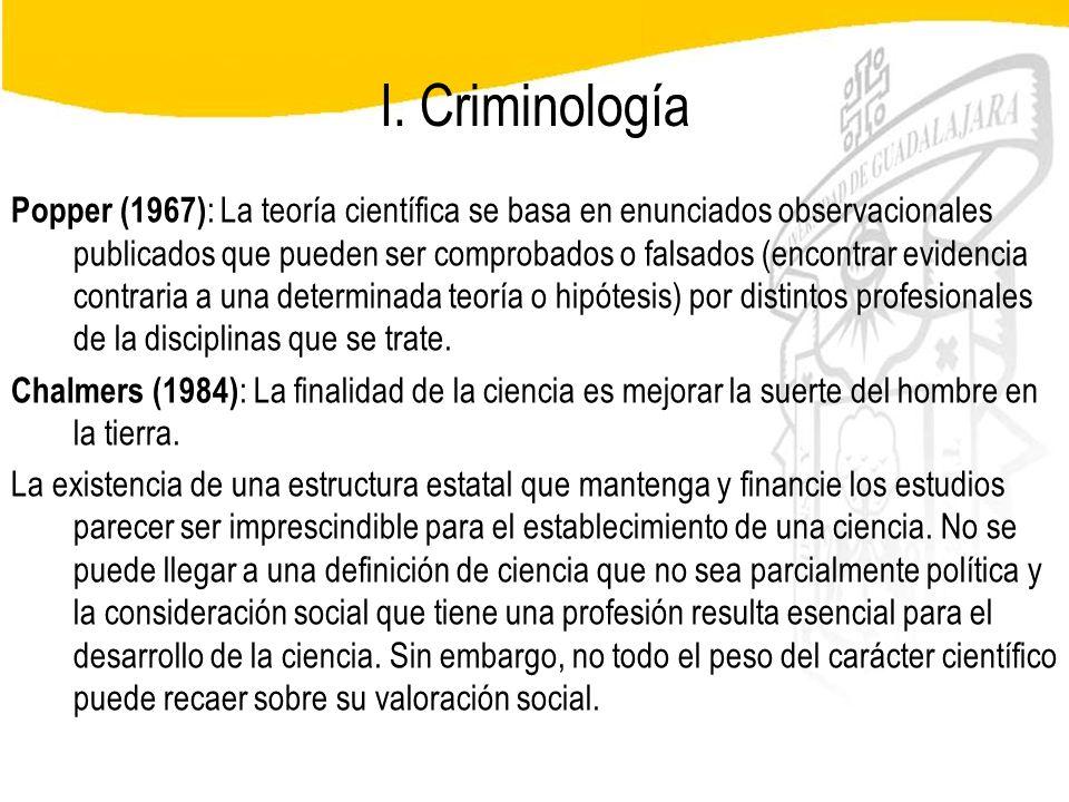 Seminario de Psicología Jurídica I. Criminología Popper (1967) : La teoría científica se basa en enunciados observacionales publicados que pueden ser