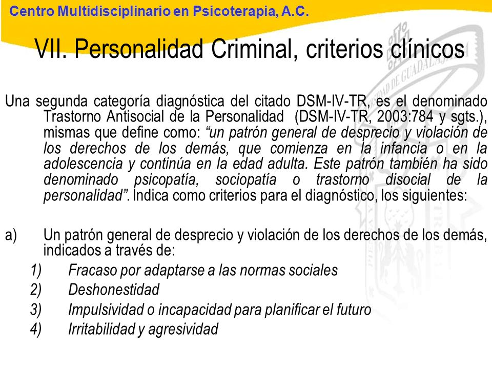Seminario de Psicología Jurídica VII. Personalidad Criminal, criterios clínicos Centro Multidisciplinario en Psicoterapia, A.C. Una segunda categoría