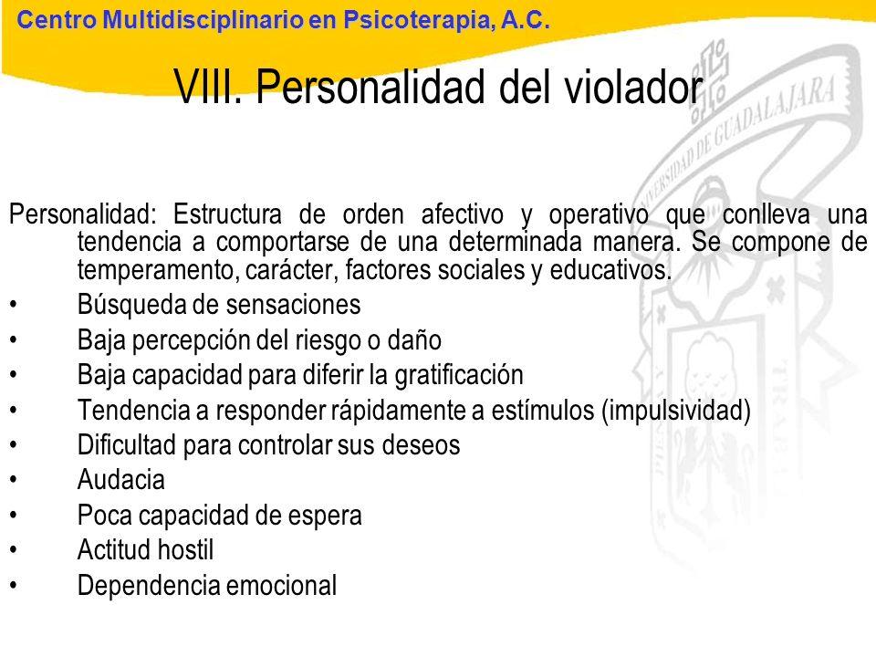Seminario de Psicología Jurídica VIII. Personalidad del violador Centro Multidisciplinario en Psicoterapia, A.C. Personalidad: Estructura de orden afe