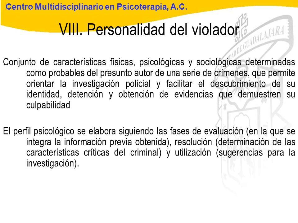 Seminario de Psicología Jurídica VIII. Personalidad del violador Centro Multidisciplinario en Psicoterapia, A.C. Conjunto de características físicas,