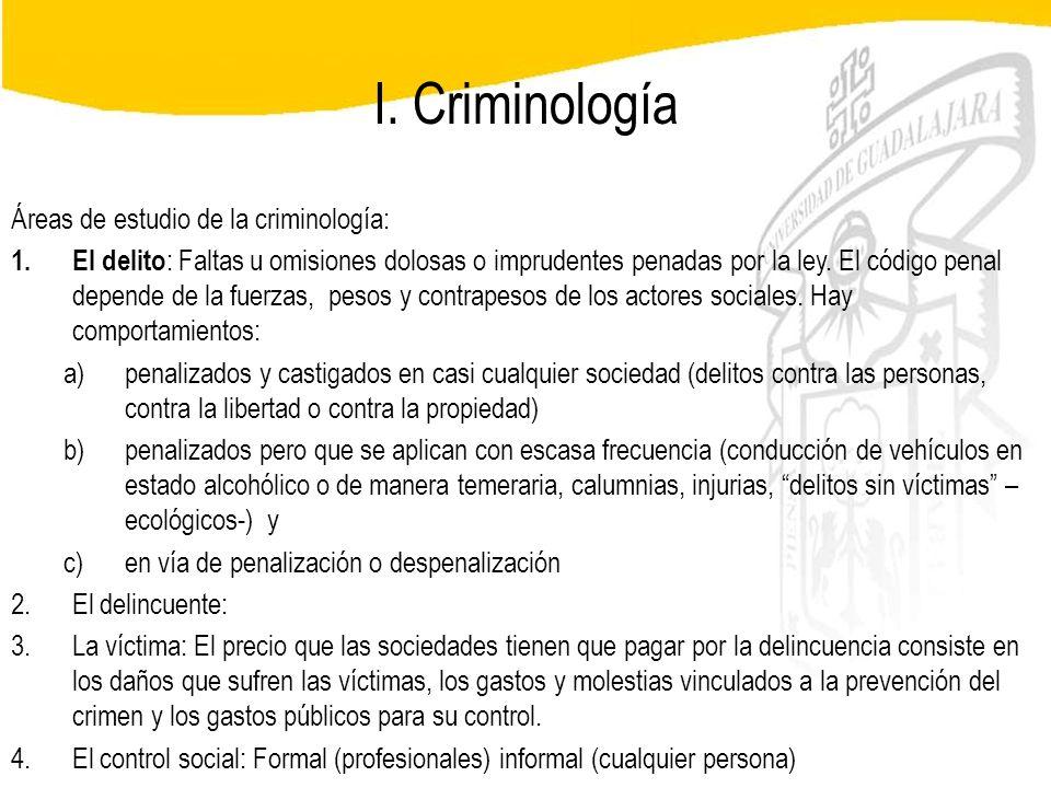 Seminario de Psicología Jurídica I. Criminología Áreas de estudio de la criminología: 1.El delito : Faltas u omisiones dolosas o imprudentes penadas p