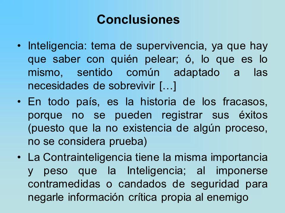 Conclusiones Inteligencia: tema de supervivencia, ya que hay que saber con quién pelear; ó, lo que es lo mismo, sentido común adaptado a las necesidad