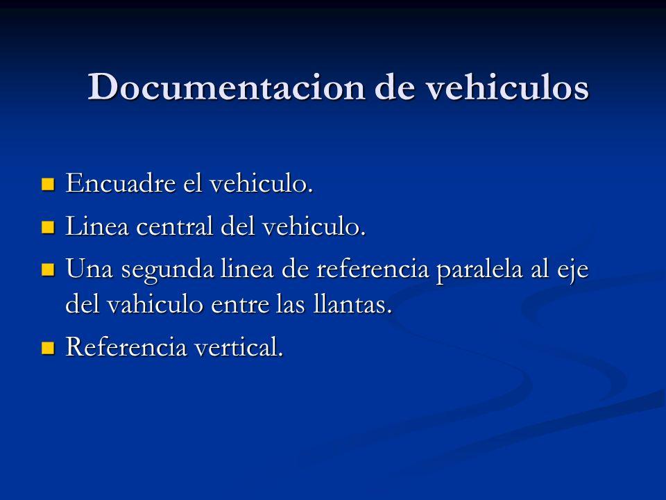 Documentacion de vehiculos Encuadre el vehiculo. Encuadre el vehiculo. Linea central del vehiculo. Linea central del vehiculo. Una segunda linea de re