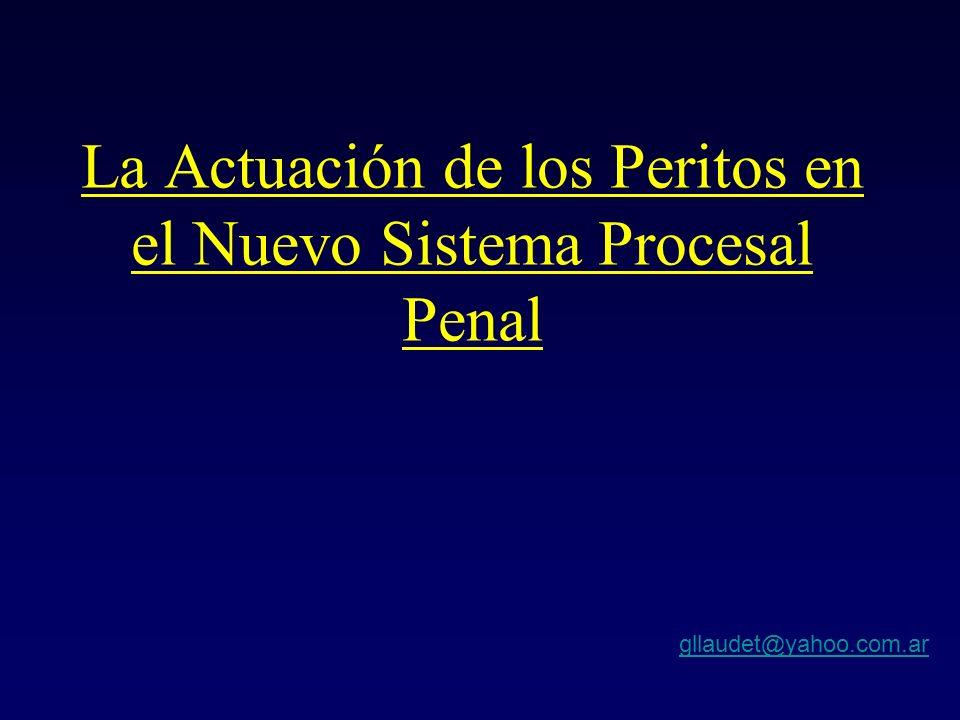 La Actuación de los Peritos en el Nuevo Sistema Procesal Penal gllaudet@yahoo.com.ar