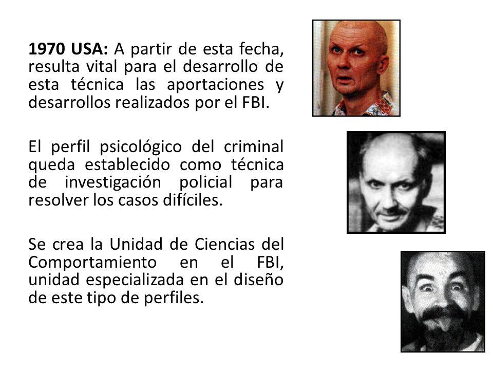 1970 USA: A partir de esta fecha, resulta vital para el desarrollo de esta técnica las aportaciones y desarrollos realizados por el FBI. El perfil psi
