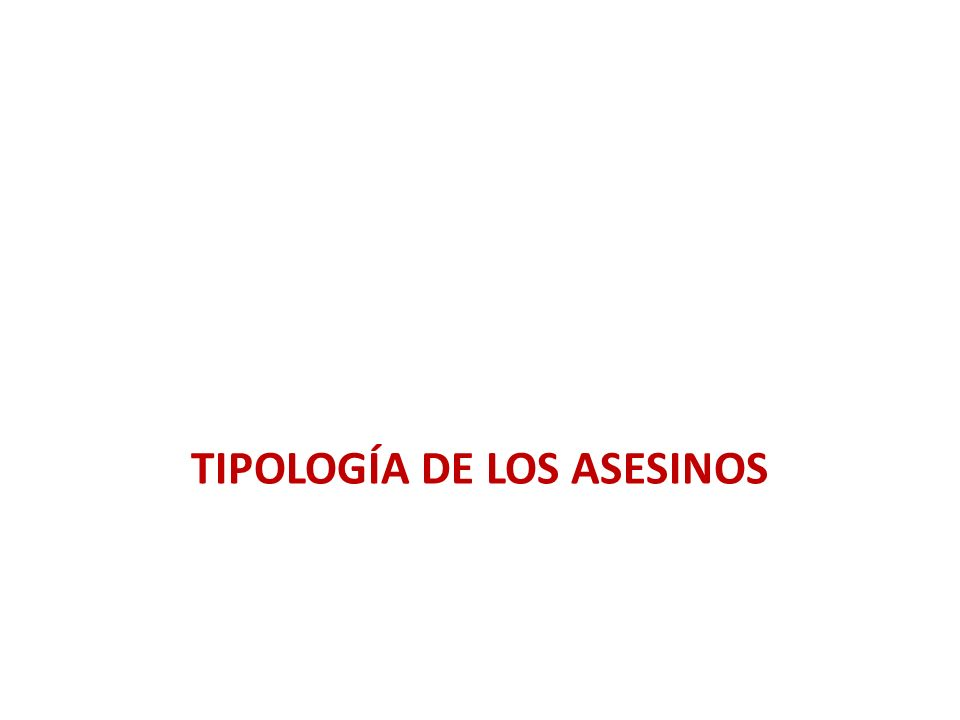 TIPOLOGÍA DE LOS ASESINOS