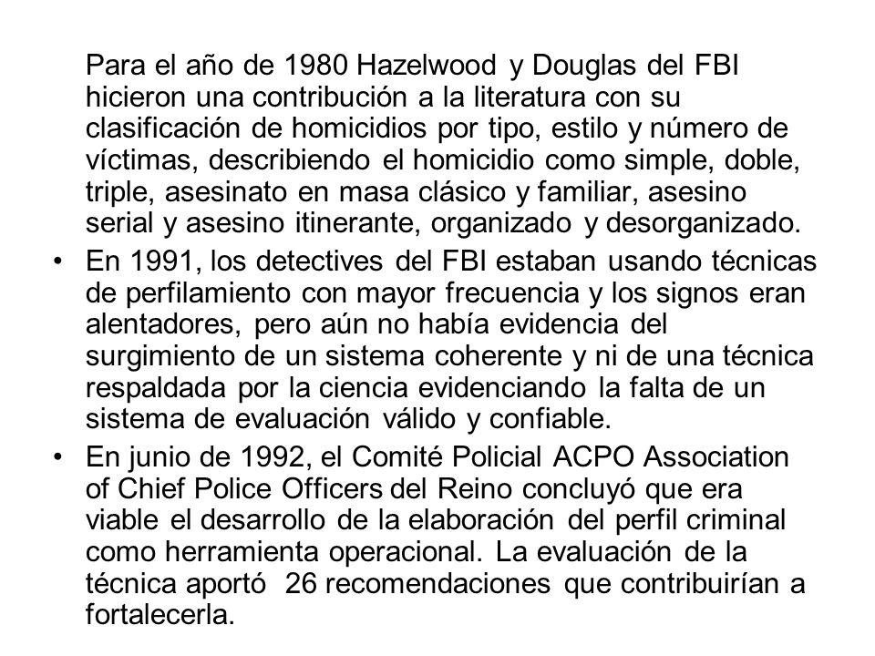 Para el año de 1980 Hazelwood y Douglas del FBI hicieron una contribución a la literatura con su clasificación de homicidios por tipo, estilo y número de víctimas, describiendo el homicidio como simple, doble, triple, asesinato en masa clásico y familiar, asesino serial y asesino itinerante, organizado y desorganizado.