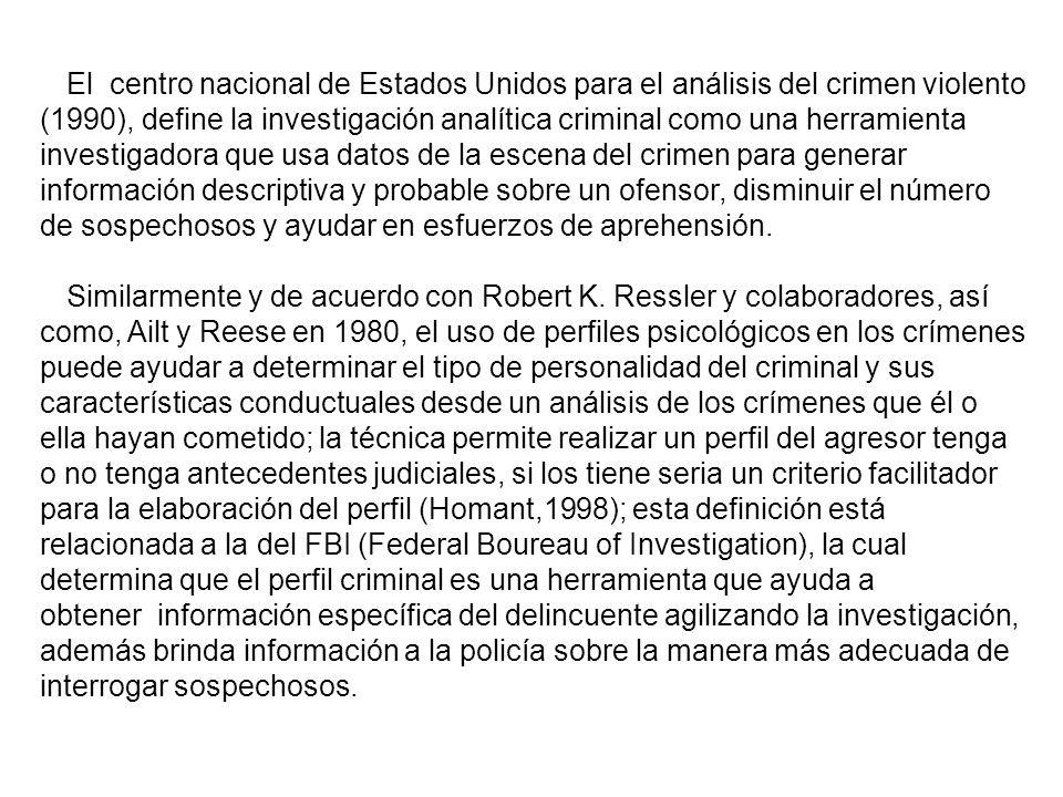 El centro nacional de Estados Unidos para el análisis del crimen violento (1990), define la investigación analítica criminal como una herramienta inve