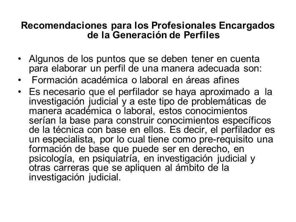 Recomendaciones para los Profesionales Encargados de la Generación de Perfiles Algunos de los puntos que se deben tener en cuenta para elaborar un per