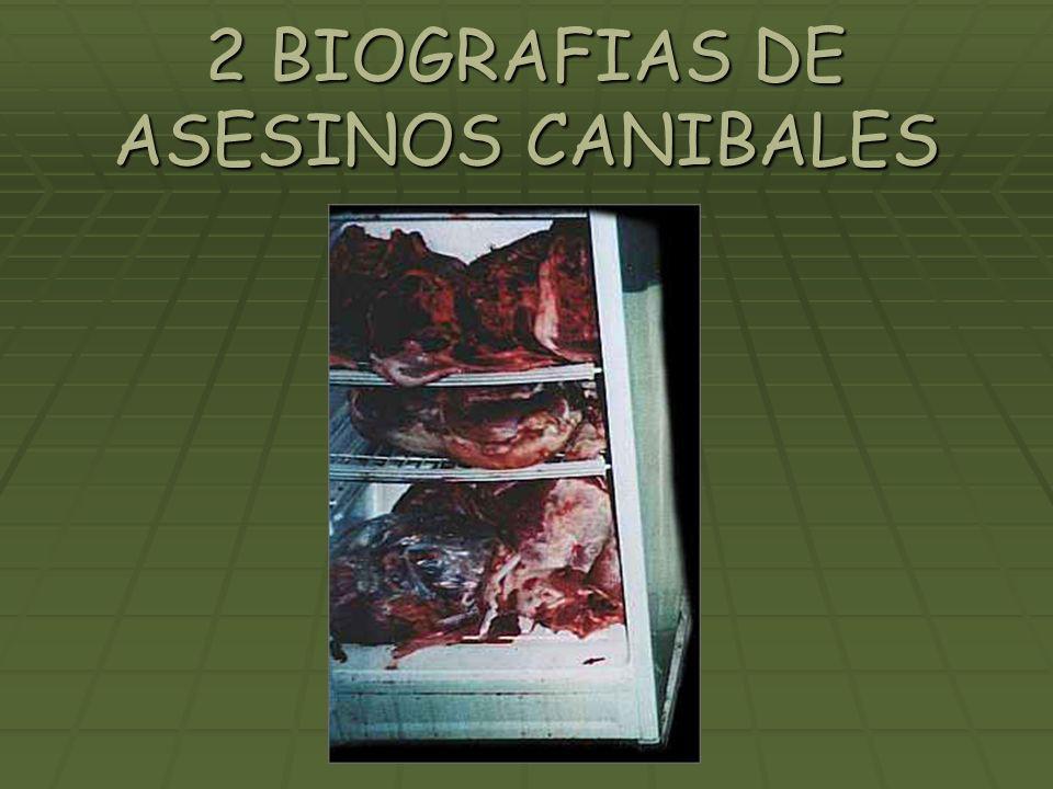 2 BIOGRAFIAS DE ASESINOS CANIBALES