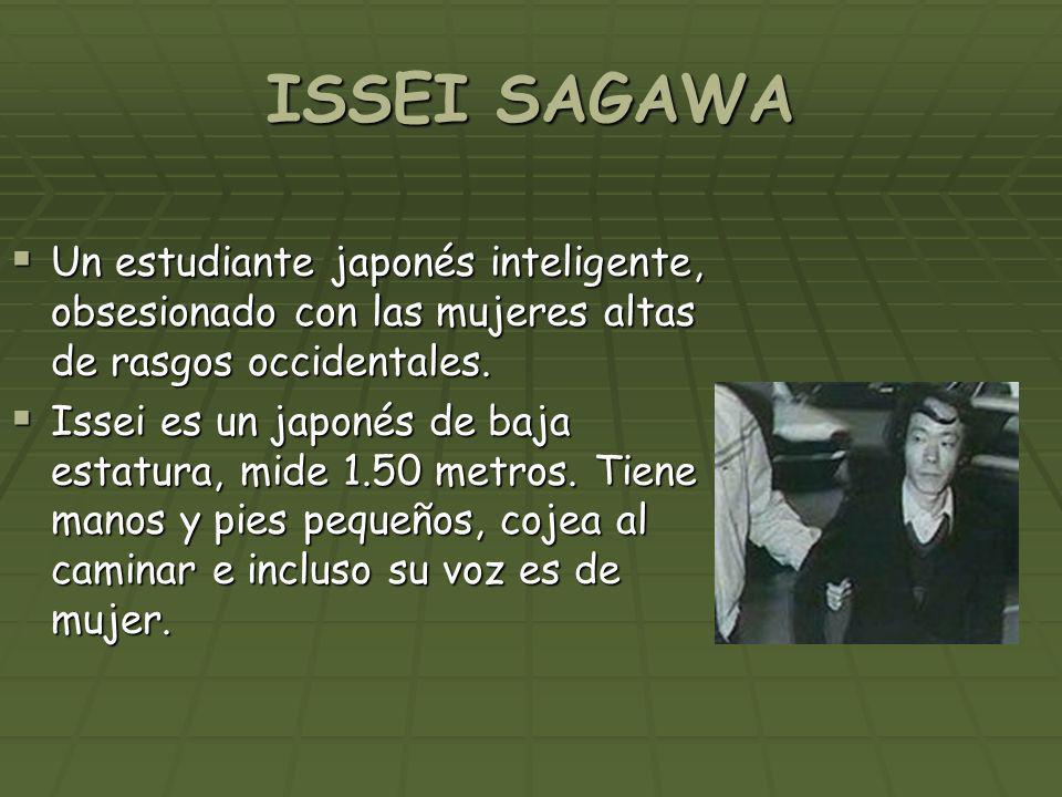 ISSEI SAGAWA Un estudiante japonés inteligente, obsesionado con las mujeres altas de rasgos occidentales. Un estudiante japonés inteligente, obsesiona