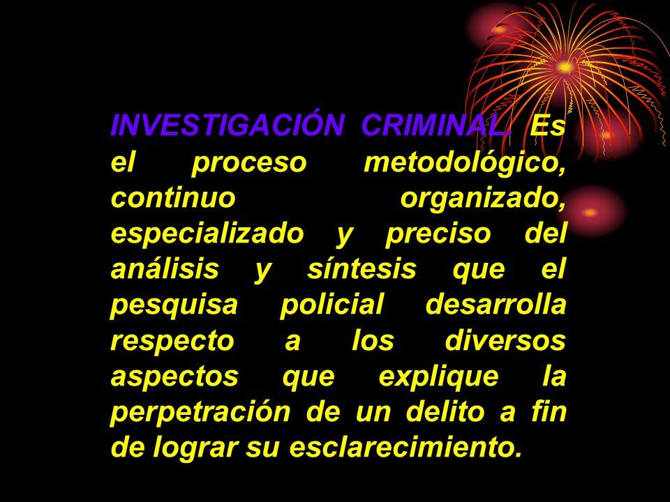 CRIMINALISTICA, es la ciencia que engloba a otras ciencias, disciplinas científicas, artes y oficios, cuya metodología y tecnología son aplicables dir