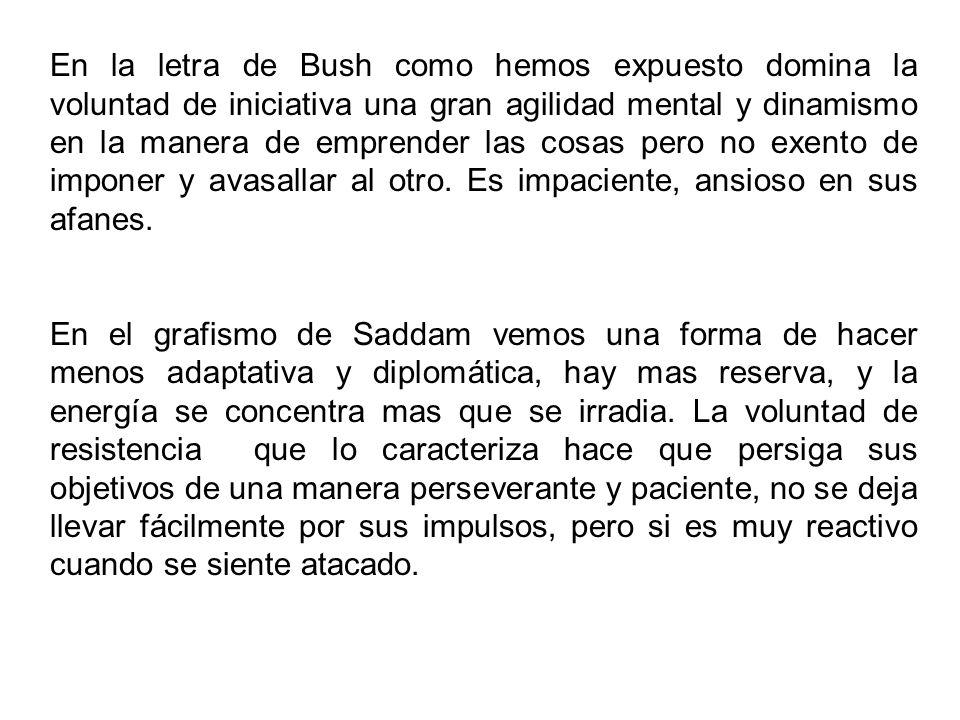 En la letra de Bush como hemos expuesto domina la voluntad de iniciativa una gran agilidad mental y dinamismo en la manera de emprender las cosas pero