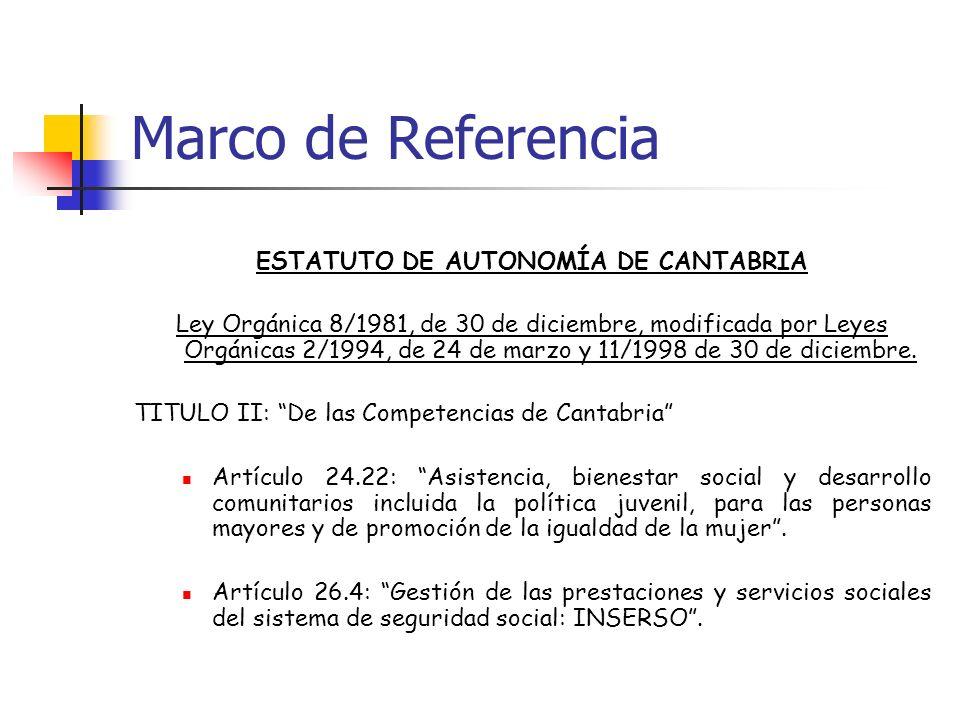 Marco de Referencia ESTATUTO DE AUTONOMÍA DE CANTABRIA Ley Orgánica 8/1981, de 30 de diciembre, modificada por Leyes Orgánicas 2/1994, de 24 de marzo