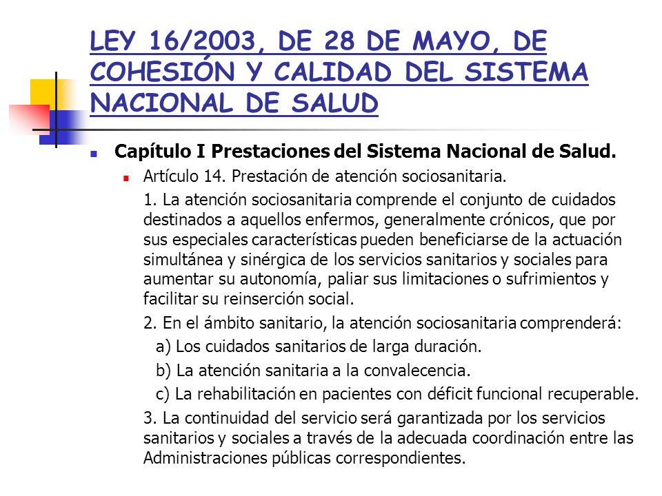 LEY 16/2003, DE 28 DE MAYO, DE COHESIÓN Y CALIDAD DEL SISTEMA NACIONAL DE SALUD Capítulo I Prestaciones del Sistema Nacional de Salud. Artículo 14. Pr
