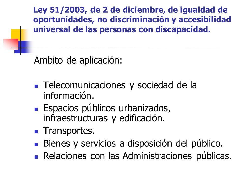 Ley 51/2003, de 2 de diciembre, de igualdad de oportunidades, no discriminación y accesibilidad universal de las personas con discapacidad. Ambito de