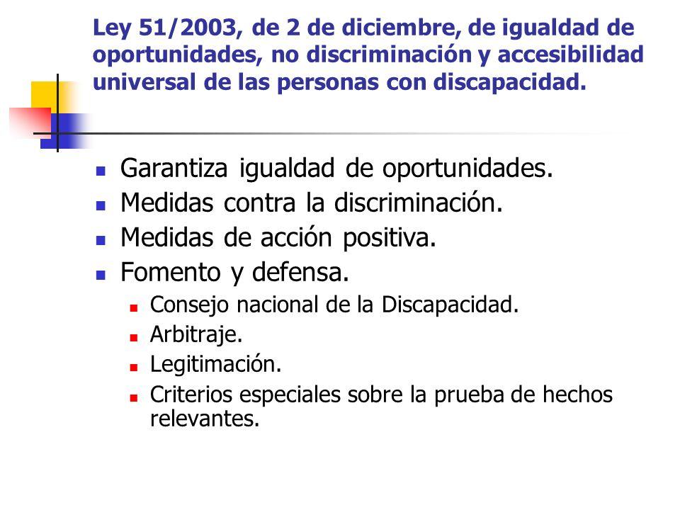 Ley 51/2003, de 2 de diciembre, de igualdad de oportunidades, no discriminación y accesibilidad universal de las personas con discapacidad. Garantiza