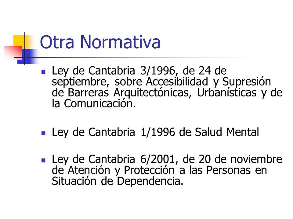 Otra Normativa Ley de Cantabria 3/1996, de 24 de septiembre, sobre Accesibilidad y Supresión de Barreras Arquitectónicas, Urbanísticas y de la Comunic