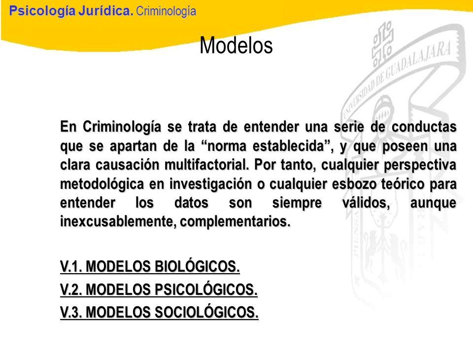 Psicología Jurídica Modelos Psicología Jurídica. Criminología En Criminología se trata de entender una serie de conductas que se apartan de la norma e