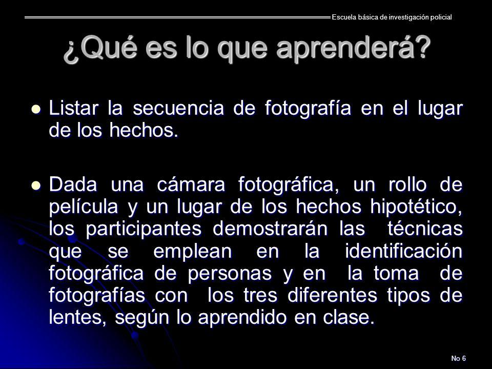 Escuela básica de investigación policial No 7 Definiciones: Definiciones: Fotografía: Es el acto de parar el tiempo para plasmar una imagen sobre una placa o película por medio de la luz.