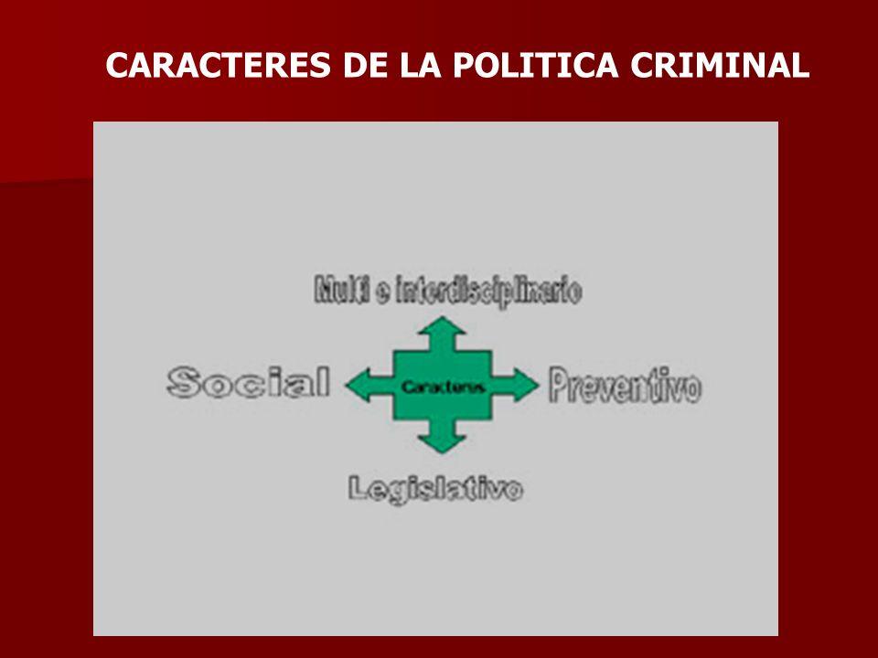 CARACTERES DE LA POLITICA CRIMINAL