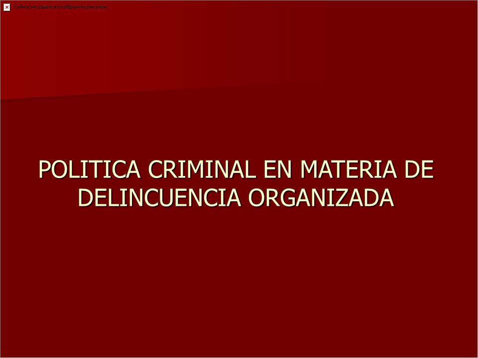 POLITICA CRIMINAL EN MATERIA DE DELINCUENCIA ORGANIZADA