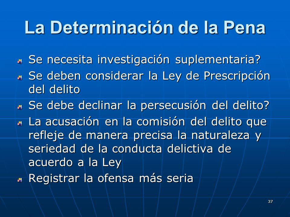 37 La Determinación de la Pena Se necesita investigación suplementaria.