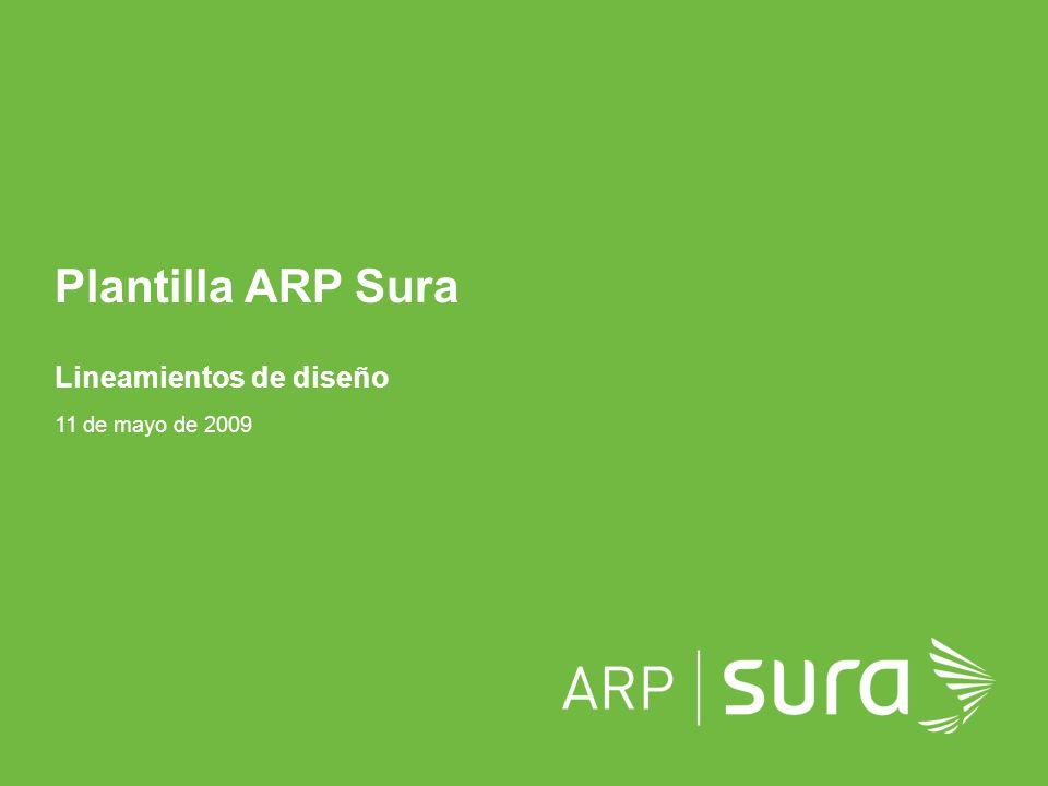 ARP SURA Plantilla ARP Sura Lineamientos de diseño 11 de mayo de 2009