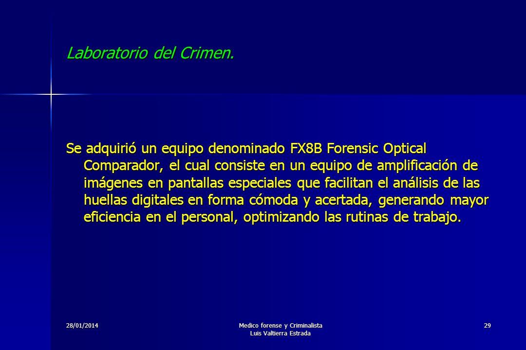 28/01/2014Medico forense y Criminalista Luis Valtierra Estrada 29 Laboratorio del Crimen. Se adquirió un equipo denominado FX8B Forensic Optical Compa