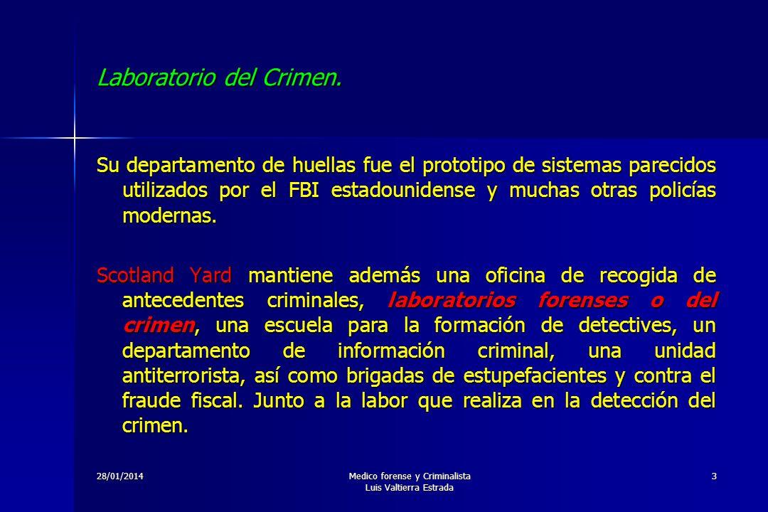 28/01/2014Medico forense y Criminalista Luis Valtierra Estrada 3 Laboratorio del Crimen. Su departamento de huellas fue el prototipo de sistemas parec