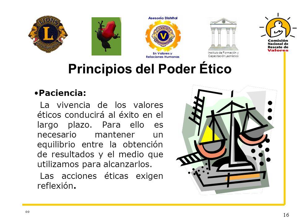 oo 16 Paciencia: La vivencia de los valores éticos conducirá al éxito en el largo plazo. Para ello es necesario mantener un equilibrio entre la obtenc