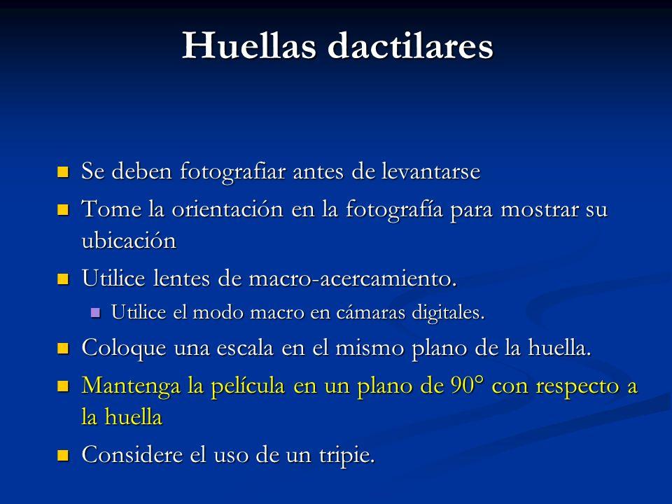 Huellas dactilares Se deben fotografiar antes de levantarse Se deben fotografiar antes de levantarse Tome la orientación en la fotografía para mostrar