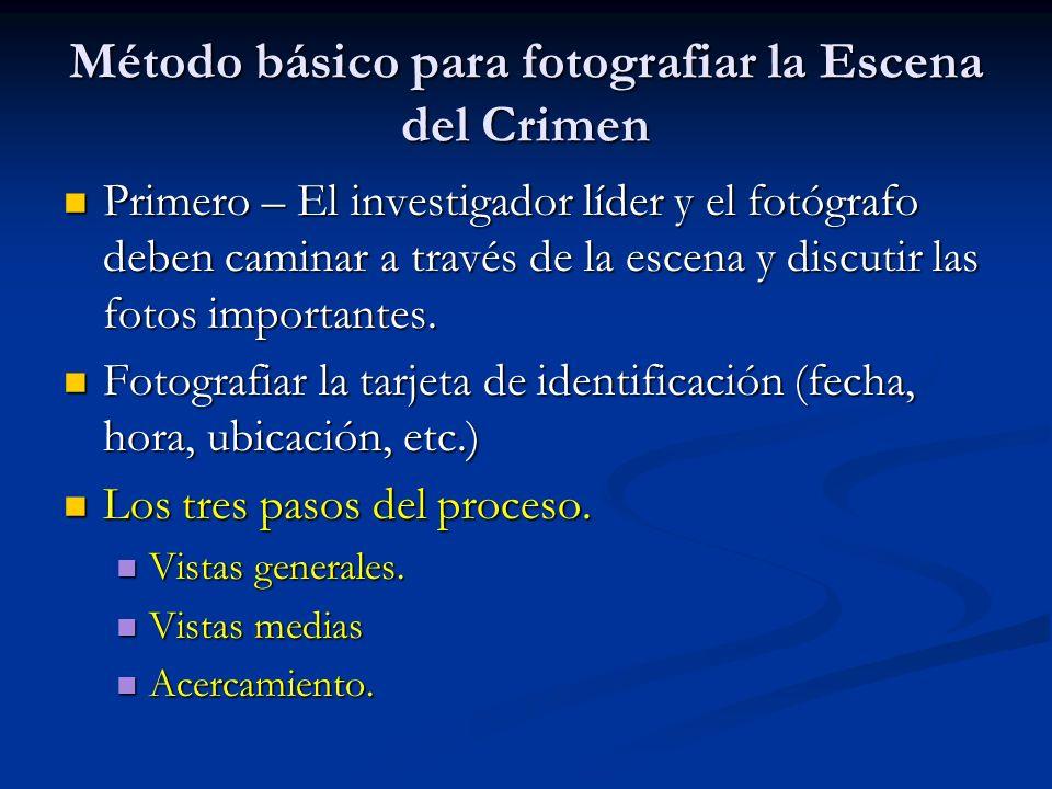 Método básico para fotografiar la Escena del Crimen Primero – El investigador líder y el fotógrafo deben caminar a través de la escena y discutir las
