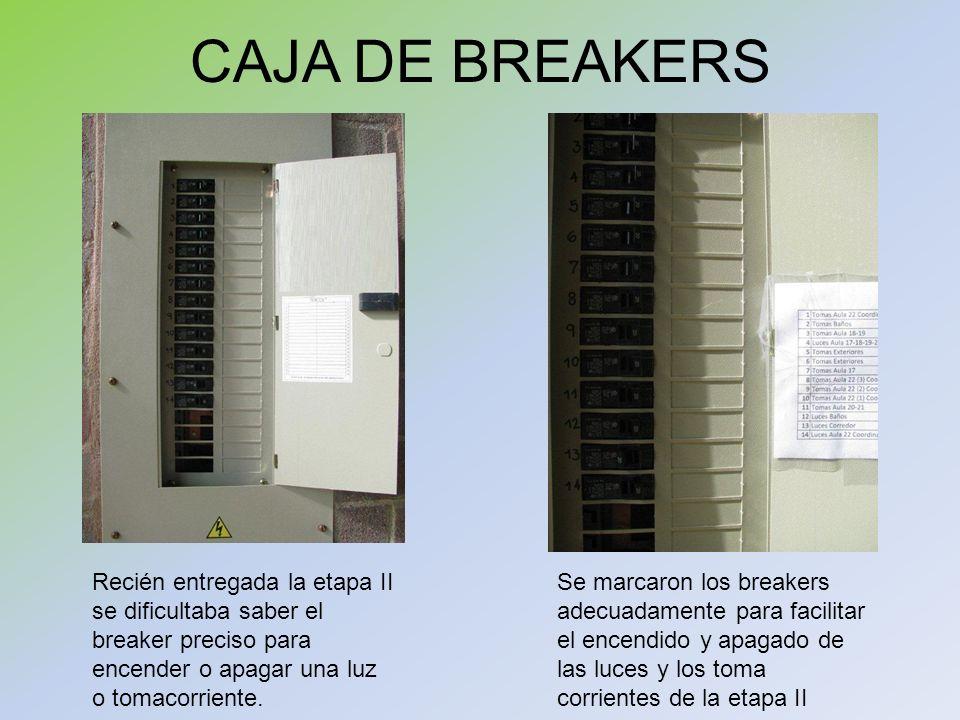 CAJA DE BREAKERS Recién entregada la etapa II se dificultaba saber el breaker preciso para encender o apagar una luz o tomacorriente. Se marcaron los