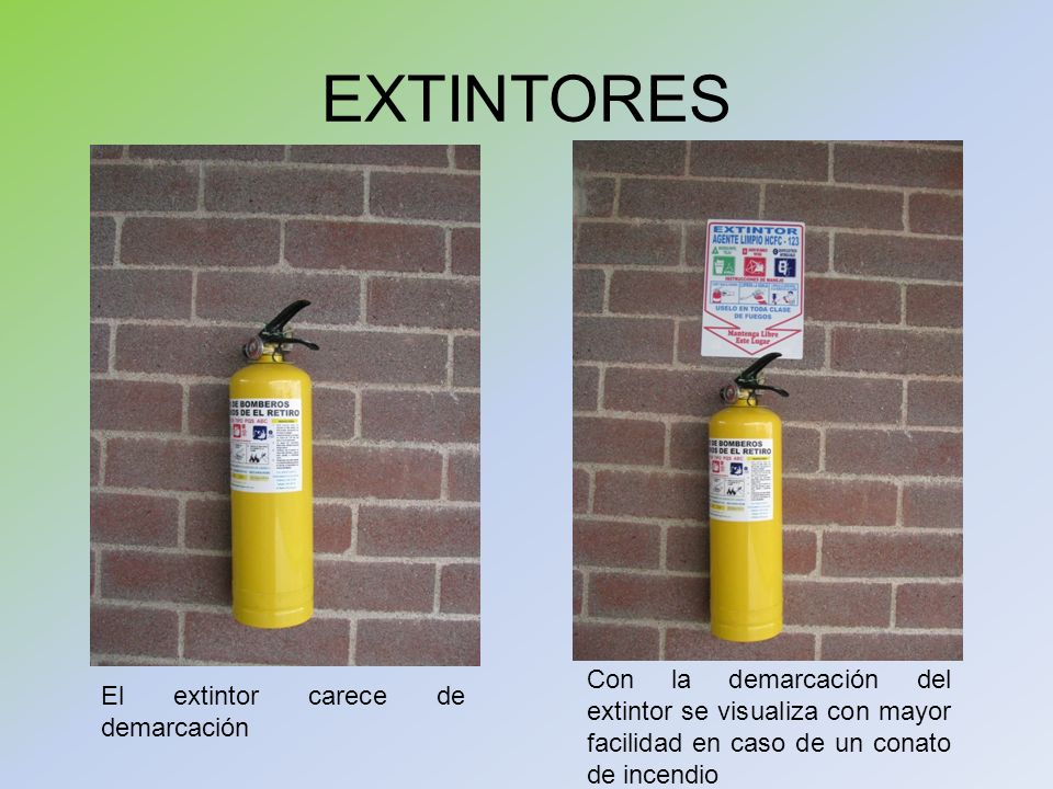 EXTINTORES El extintor carece de demarcación Con la demarcación del extintor se visualiza con mayor facilidad en caso de un conato de incendio