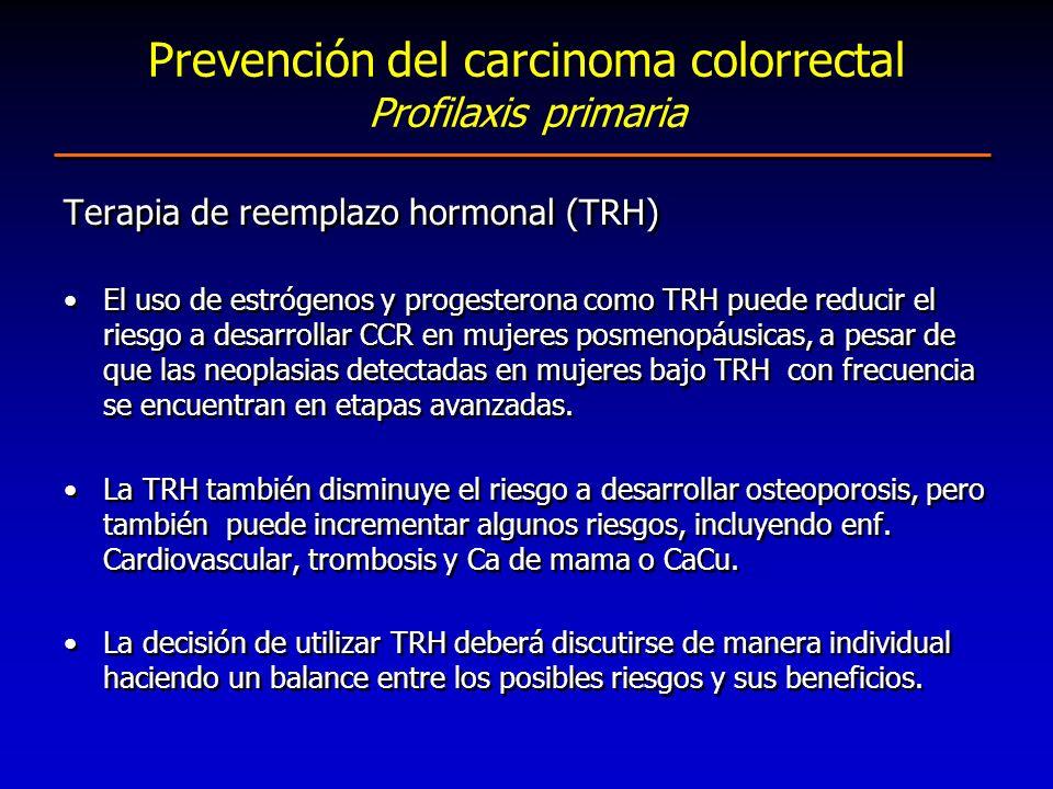Terapia de reemplazo hormonal (TRH) El uso de estrógenos y progesterona como TRH puede reducir el riesgo a desarrollar CCR en mujeres posmenopáusicas,