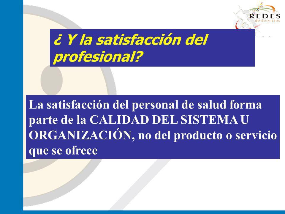 jantoniomar@hsoo.com La satisfacción del personal de salud forma parte de la CALIDAD DEL SISTEMA U ORGANIZACIÓN, no del producto o servicio que se ofr