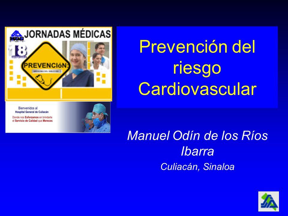 Manuel Odín de los Ríos Ibarra Culiacán, Sinaloa Prevención del riesgo Cardiovascular