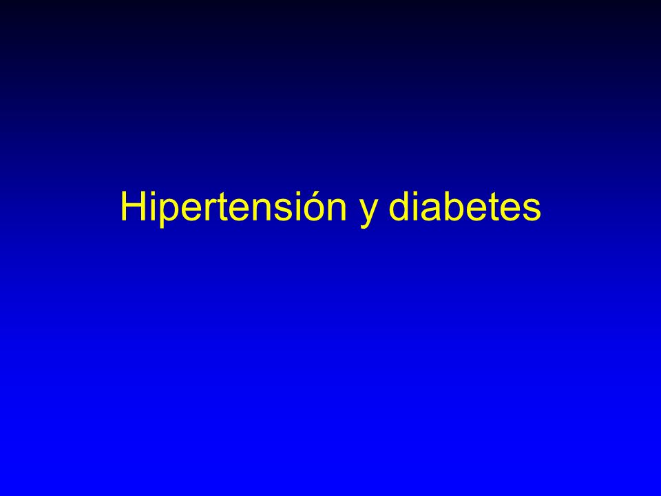 Hipertensión y diabetes